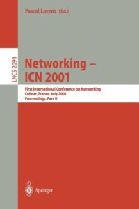 Networking – ICN 2001: First International Conference on Networking, Colmar, France July 9-13, 2001 Proceedings, Part II (Lecture Notes in Computer Science (2094))