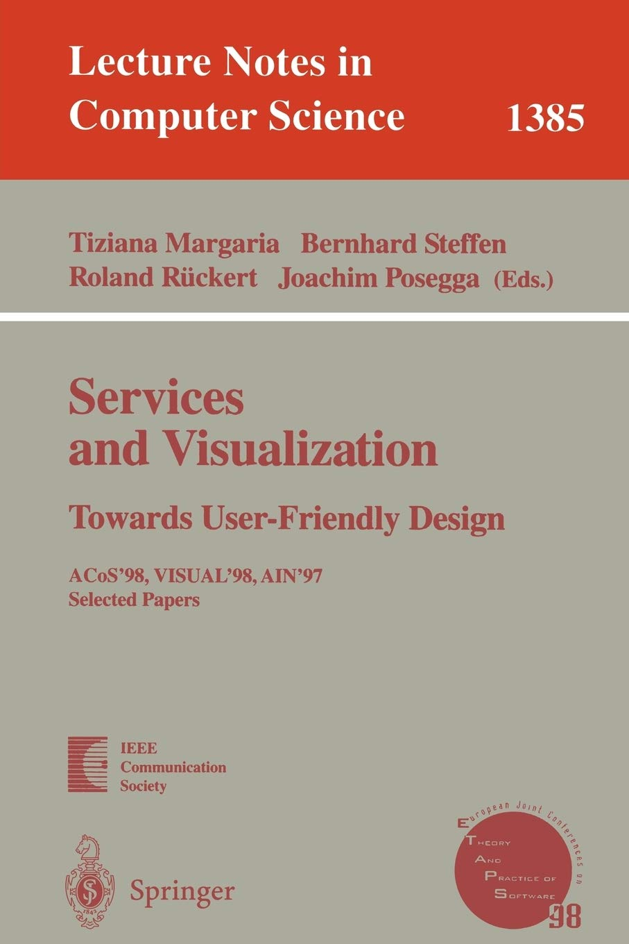 Services and Visualization: Towards User-Friendly Design: ACos'98, VISUAL'98, AIN'97, Selected Papers (Lecture Notes in Computer Science (1385))