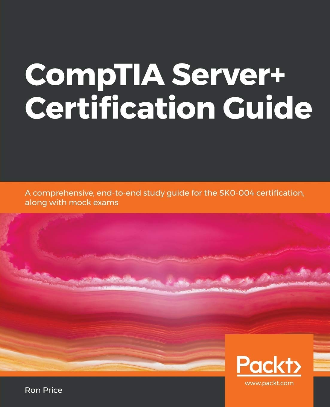 CompTIA Server+ Certification Guide: A comprehensive, end-to-end study guide for the SK0-004 certification, along with mock exams