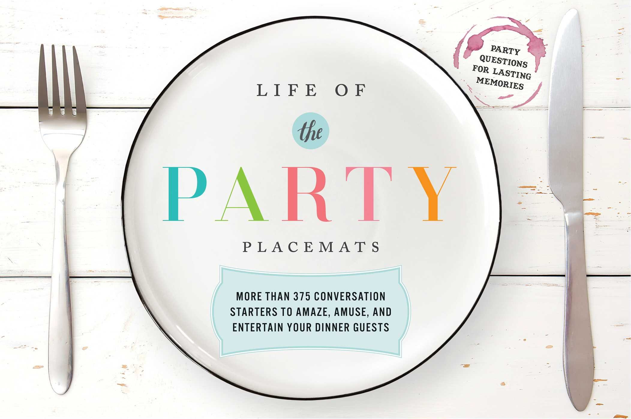 Life of the Party Placemats: More than 375 conversation starters to amaze, amuse, and entertain your dinner guests