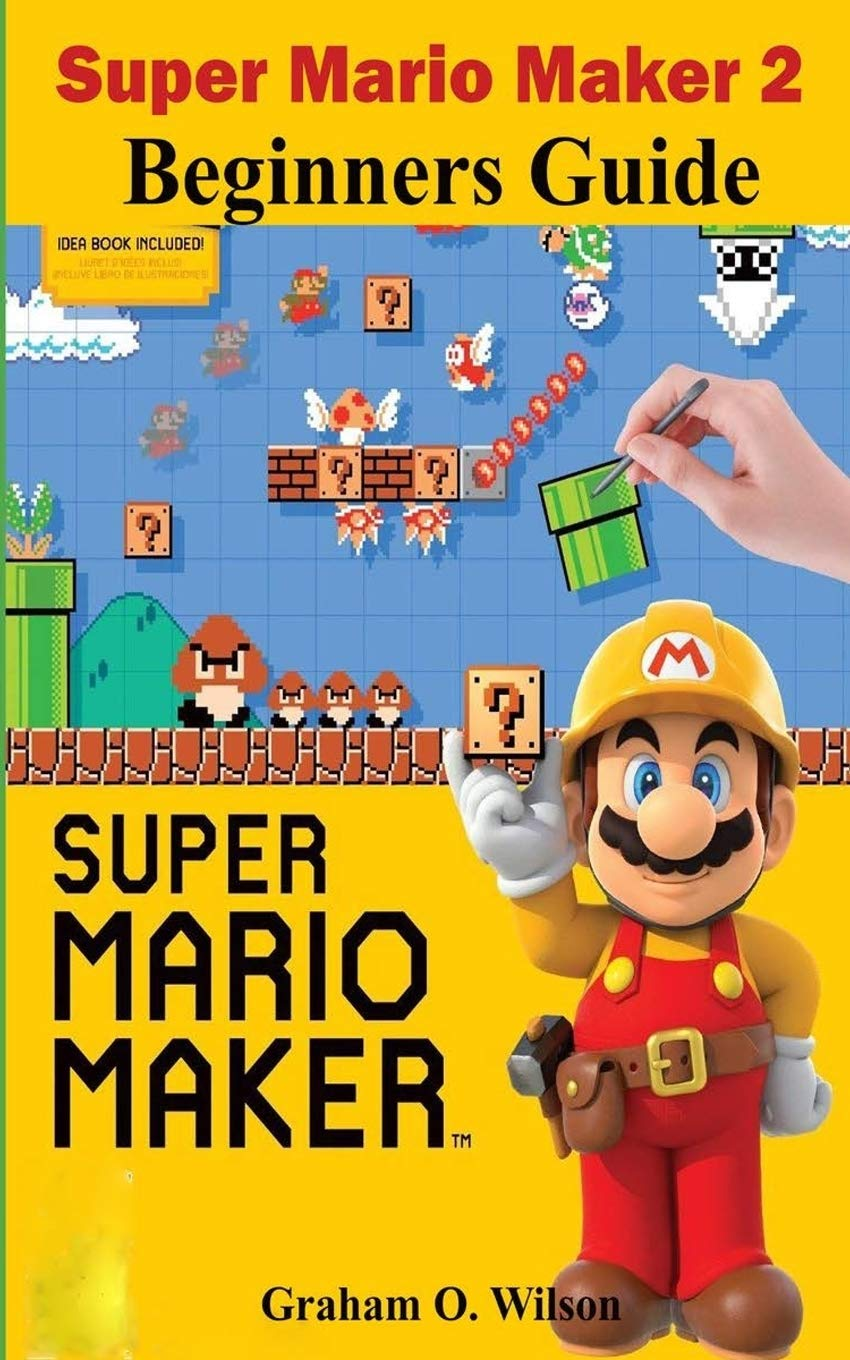 Super Mario Maker 2 Beginners Guide: The Easy & Quick Tips and Tricks – Guide – Strategy in Super Mario Maker 2