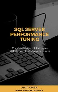 SQL Server Performance Tuning: Troubleshoot and Optimize SQL Server Performance Issues