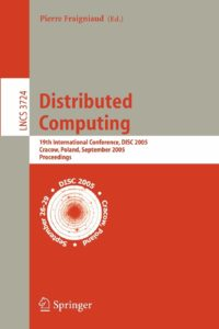 Distributed Computing: 19th International Conference, DISC 2005, Cracow, Poland, September 26-29, 2005, Proceedings (Lecture Notes in Computer Science (3724))