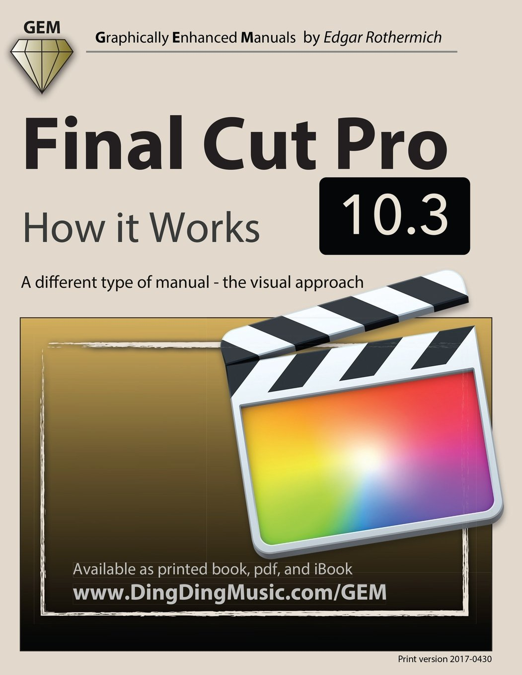 Final Cut Pro 10.3 – How it Works: A different type of manual – the visual approach (Graphically Enhanced Manuals)