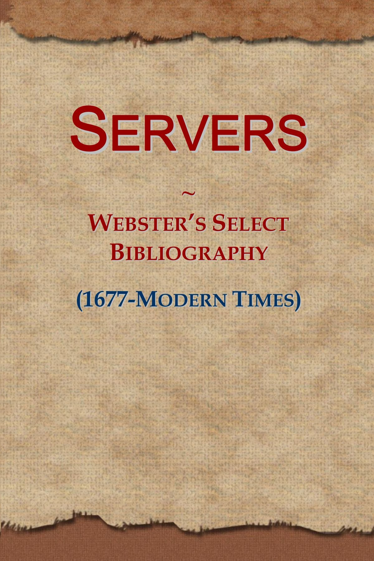 Servers: Webster's Select Bibliography (1677-Modern Times)