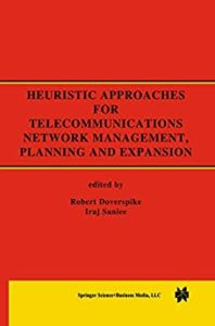 Heuristic Approaches for Telecommunications Network Management, Planning and Expansion: A Special Issue of the Journal of Heuristics