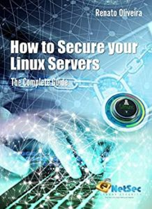 How to Secure your Linux Servers (The Complete Guide) (English Edition)