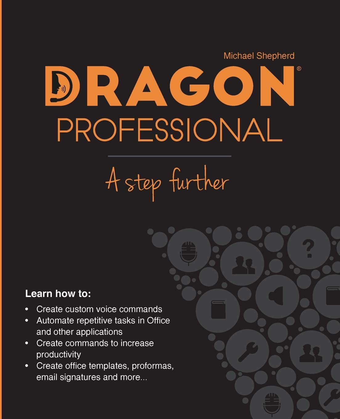 Dragon Professional – A Step Further: Automate virtually any task on your PC by voice
