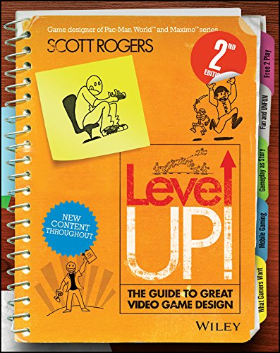 Level Up! The Guide to Great Video Game Design (English Edition)